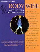 Body wise : regaining your natural flexibility and vitality for maximum well-being