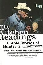 The kitchen readings : untold stories of Hunter S. Thompson