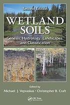 Wetland soils : genesis, hydrology, landscapes, and classification