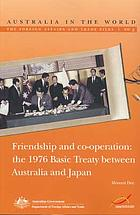 Friendship and co-operation : the 1976 Basic Treaty between Australia and Japan