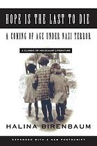 Hope is the last to die : a coming of age under Nazi terror