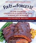 Slow cooker crowd pleasers for the American summer : 150 favorite recipes for potlucks, parties, and family gatherings