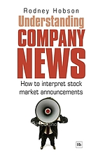 Understanding company news : how to interpret stock market announcements