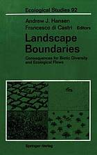 Landscape boundaries : consequences for biotic diversity and ecological flows