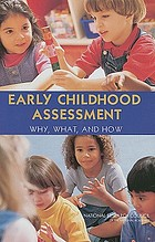 Early childhood assessment : why, what, and how