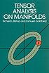 Tensor analysis on manifolds by  Richard L Bishop