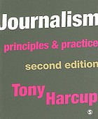 Journalism : principles and practice