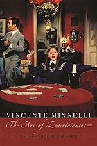 Vincente Minnelli : the art of entertainment