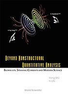 Beyond nonstructural quantitative analysis : blown-ups, spinning currents, and modern science