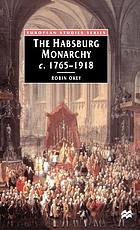 The Habsburg monarchy : from enlightenment to eclipse