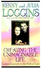 Creating the unimaginable life : lessons learned on the path of love