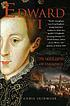 Edward VI : the lost King of England