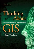 Thinking about GIS : geographic information system planning for managers