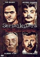 Serial killers : the real life Hannibal Lecters