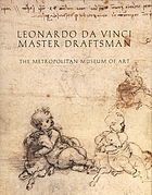 Leonardo da Vinci, master draftsman : [... published in conjunction with the exhibition