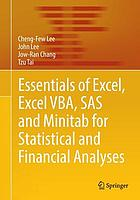 Essentials of Excel, Excel VBA, SAS and Minitab for statistical and financial analyses