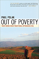 Out of poverty : what works when traditional approaches fail