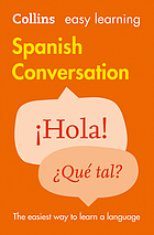 Collins easy learning. Spanish conversation : ¡Hola! ¿Qué tal?
