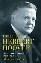The life of Herbert Hoover : fighting Quaker, 1928-1933