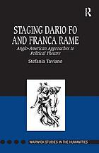 Staging Dario Fo and Franca Rame : Anglo-American approaches to political theatre