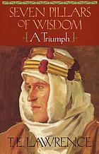 Seven pillars of wisdom : a triumph