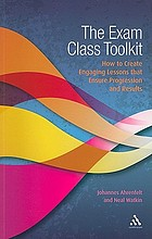 The exam class toolkit : how to create engaging lessons that ensure progression and results