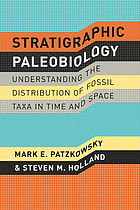Stratigraphic paleobiology : understanding the distribution of fossil taxa in time and space