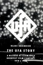 The Ufa story : a history of Germany's greatest film company, 1918-1945