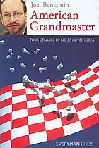 American grandmaster : four decades of chess adventures