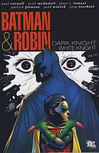 Batman & Robin. Dark knight vs. white knight.