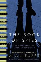 The book of spies : an anthology of literary espionage