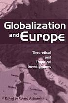 Globalization and Europe : theoretical and empirical investigations