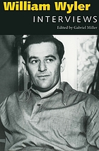 William Wyler : interviews