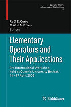 Elementary Operators and Their Applications : 3rd International Workshop held at Queen's University Belfast, 14-17 April 2009