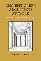 Ancient Greek Architects at Work: Problems of Structure and Design cover image