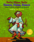 Dance, Nana, dance = Baila, Nana, baila : Cuban folktales in English and Spanish