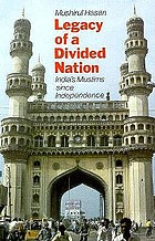 Legacy of a Divided Nation : India's Muslims since independence