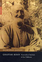 Ghaffar Khan, nonviolent badshah of the Pakhtuns