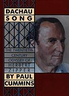 Dachau Song The Twentieth-Century Odyssey of Herbert Zipper