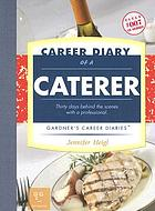 Career diary of a caterer