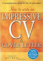 How to write an impressive CV & cover letter : a comprehensive guide for the UK job seeker