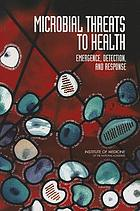 Microbial threats to health : emergence, detection, and response