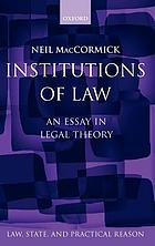 Institutions of law : an essay in legal theory