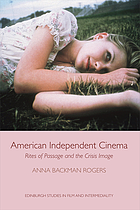 American independent cinema : rites of passage and the crisis image
