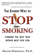 The easiest way to stop smoking : finding the way that works best for you