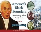America's Black founders : revolutionary heroes and early leaders with 21 activities
