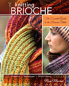 Knitting brioche : the essential guide to the brioche stitch