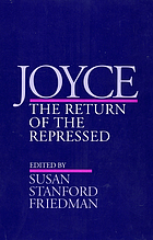 Joyce : the return of the repressed : 11th International James Joyce symposium : Revised selected papers.