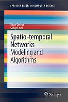 Spatio-temporal networks : modeling and algorithms