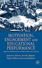 Motivation, engagement and educational performance : international perspectives on the contexts for learning